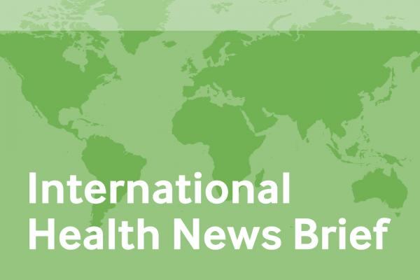 International Health News Brief